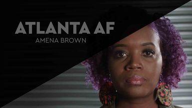 Atlanta AF: Amena Brown
