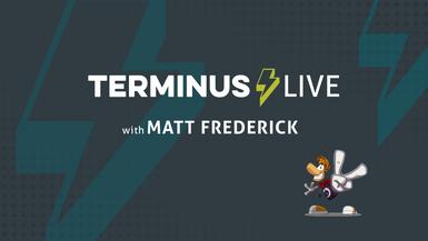 TERMINUS Live with Matt Frederick