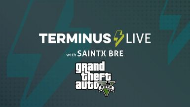 TERMINUS Live: SaintxBre plays Grand Theft Auto 5
