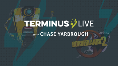 TERMINUS Live: Chase Yarbrough plays Borderlands 2
