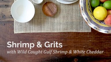 Shrimp & Grits with Wild Caught Gulf Shrimp & White Cheddar