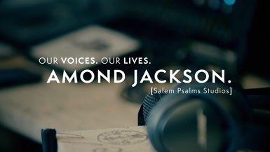 Our Voices. Our Lives. presents AMOND JACKSON.