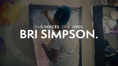 Our Voices. Our Lives. presents BRI SIMPSON.
