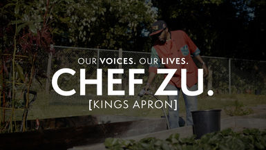 Our Voices. Our Lives. presents CHEF ZU.