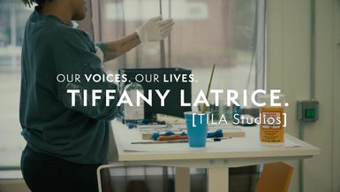Our Voices. Our Lives. presents TIFFANY LATRICE.