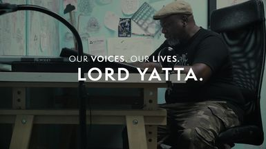 Our Voices. Our Lives. presents LORD YATTA.