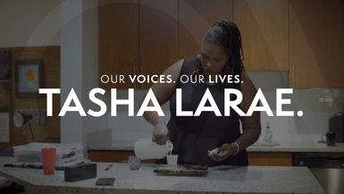 Our Voices. Our Lives. presents TASHA LARAE.