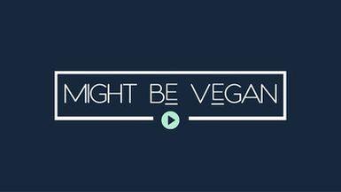 Might Be Vegan