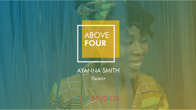 Above Four: Ayanna Smith on Sisterhood
