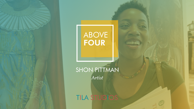 Above Four: Shon Pittman On Representation For Black Woman and How TILA Is Changing the Game