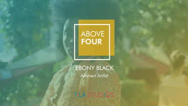 Above Four: Ebony Black on Artistic Vulnerability