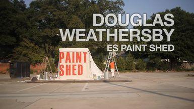 Douglas Weathersby, ES Paint Shed
